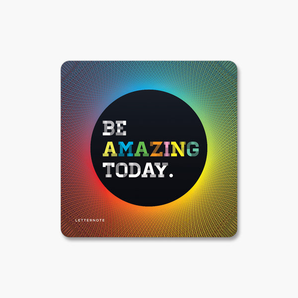 Be Amazing Today - Fridge Magnet
