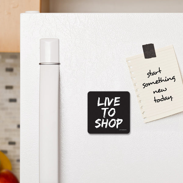 Live to shop - Fridge Magnet - LetterNote - 2
