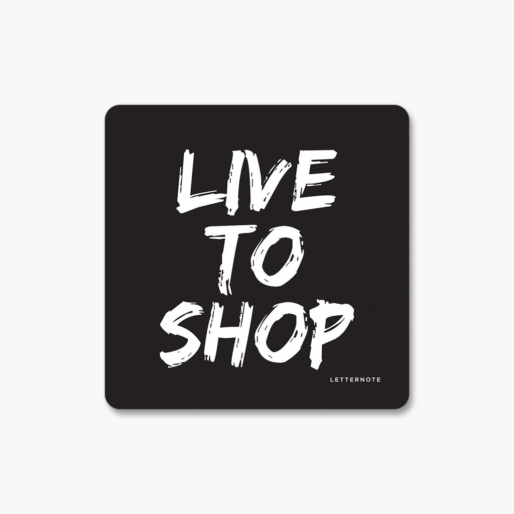 Live to shop - Fridge Magnet