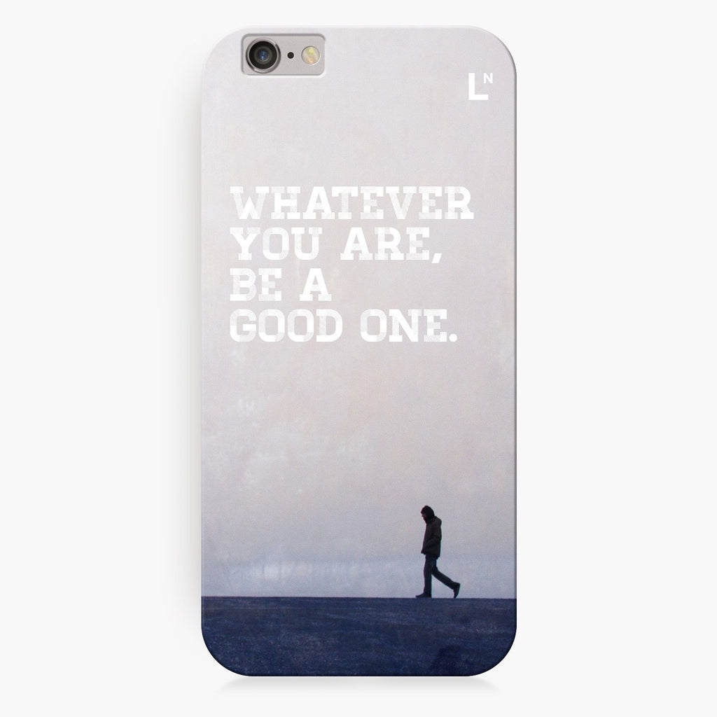 Be A Good One iPhone 8/8 plus Cover
