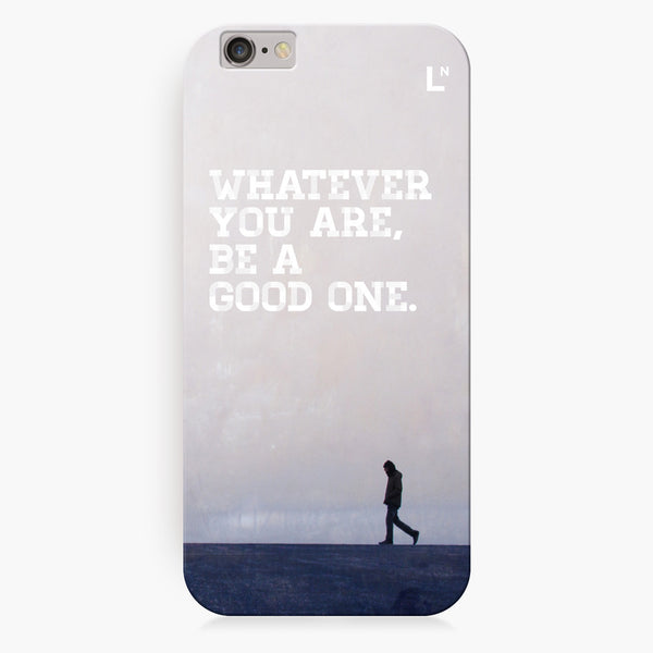 Be A Good One iPhone 7/7 plus Cover