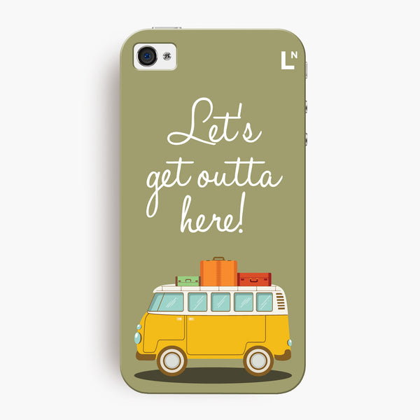 Lets get outta here iPhone 4/4s Cover