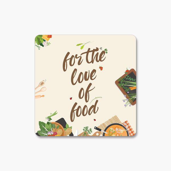 For The Love of Food - Fridge Magnet