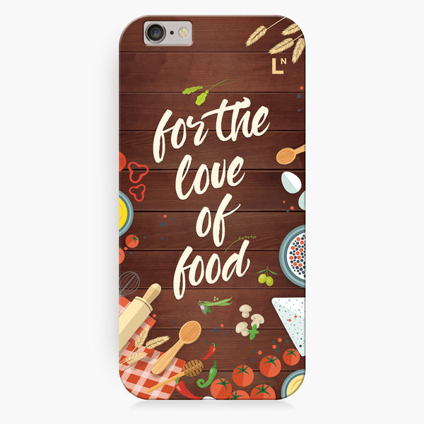 For The Love of Food iPhone 6/6S/6 plus/6s plus Cover
