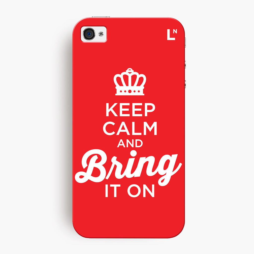 Keep Calm and Bring It On iPhone 4/4s Cover