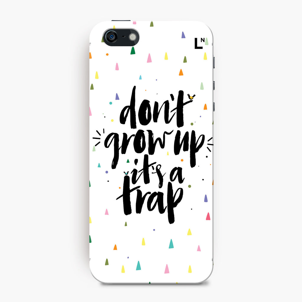 Do Not Grow Up Its a Trap iPhone 5/5s/5c/SE Cover
