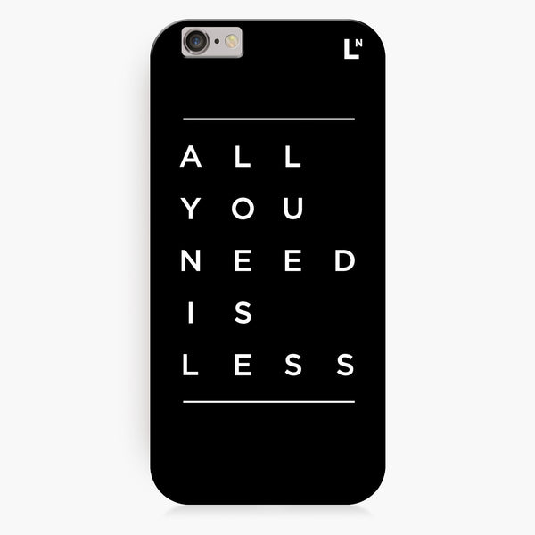 All You Need Is Less iPhone 6/6S/6 plus/6s plus Cover