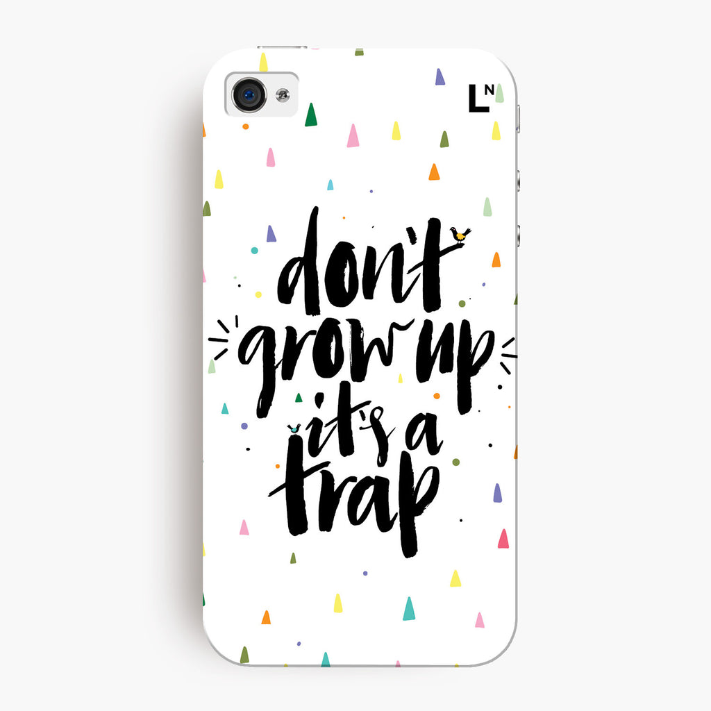 Do Not Grow Up Its a Trap iPhone 4/4s Cover