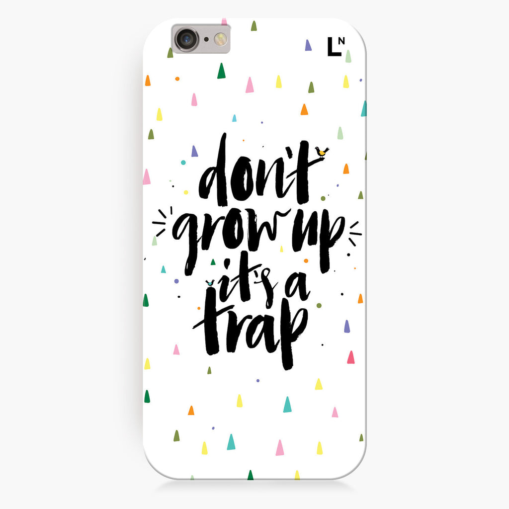 Do Not Grow Up Its a Trap iPhone 7/7 plus Cover