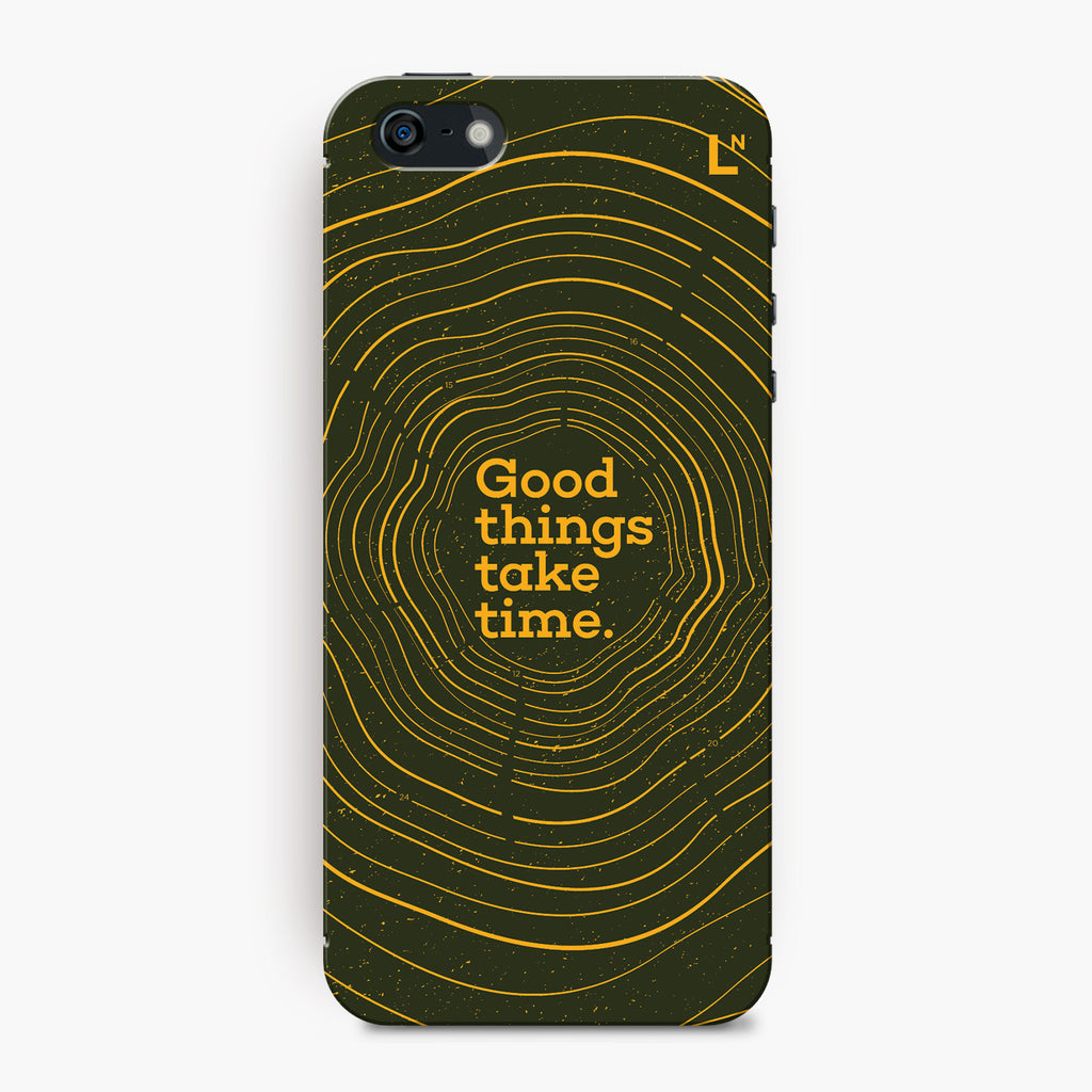 Good Things Take Time iPhone 5/5s/5c/SE Cover