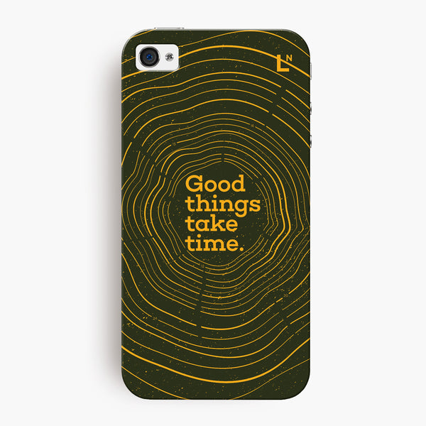 Good Things Take Time iPhone 4/4s Cover