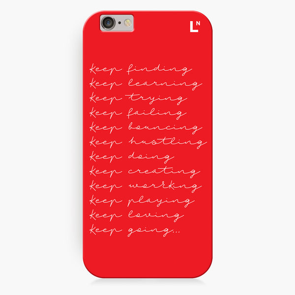 Keep At It iPhone 6/6S/6 plus/6s plus Cover