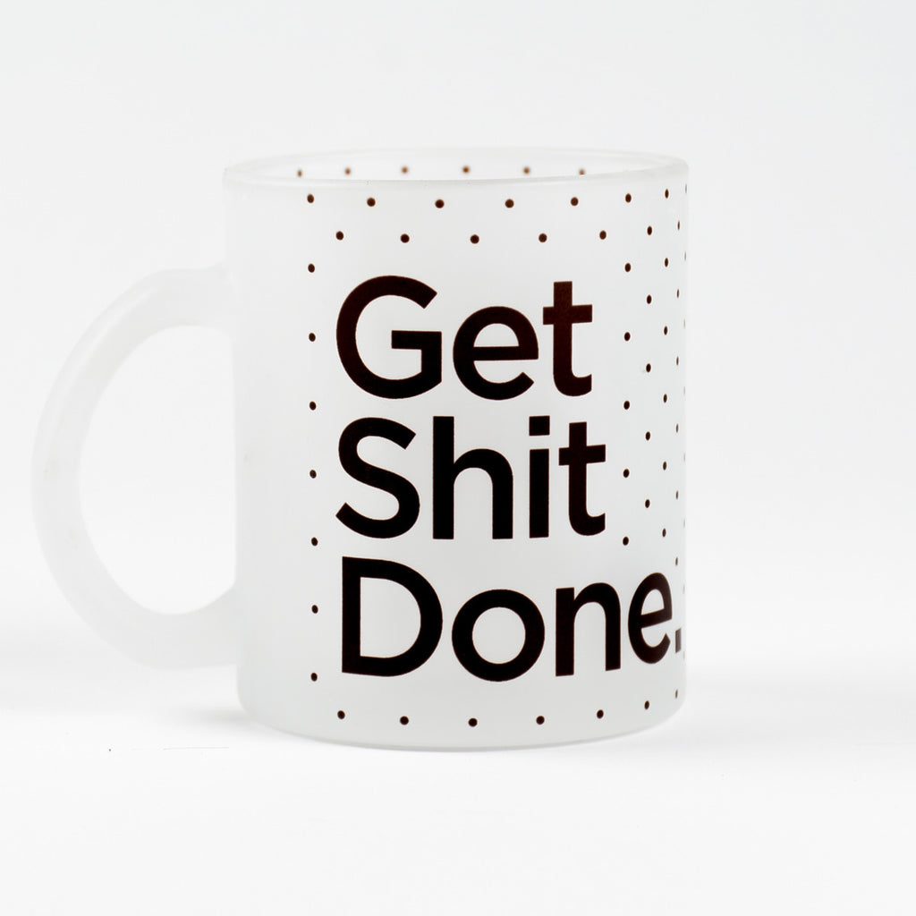 Get Shit Done Frosted Mug