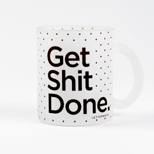 Get Shit Done Frosted Mug - LetterNote - 2