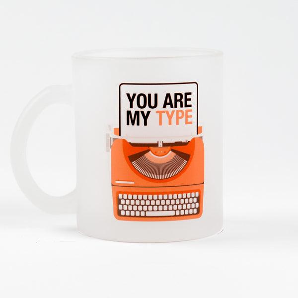 You Are My Type Frosted Mug