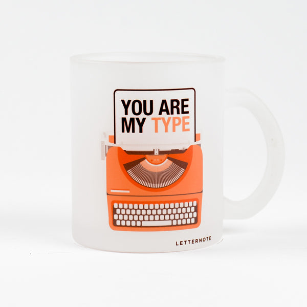 You Are My Type Frosted Mug - LetterNote - 2