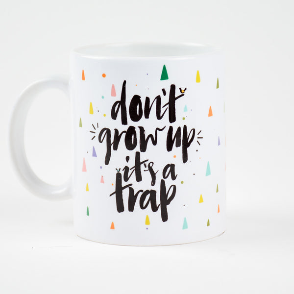 Don't Grow Up Mug