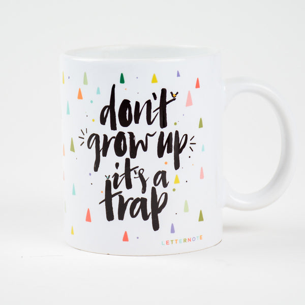 Don't Grow Up Mug - LetterNote - 2