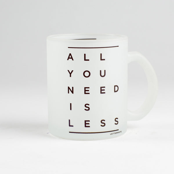All You Need Is Less Frosted Mug - LetterNote - 2