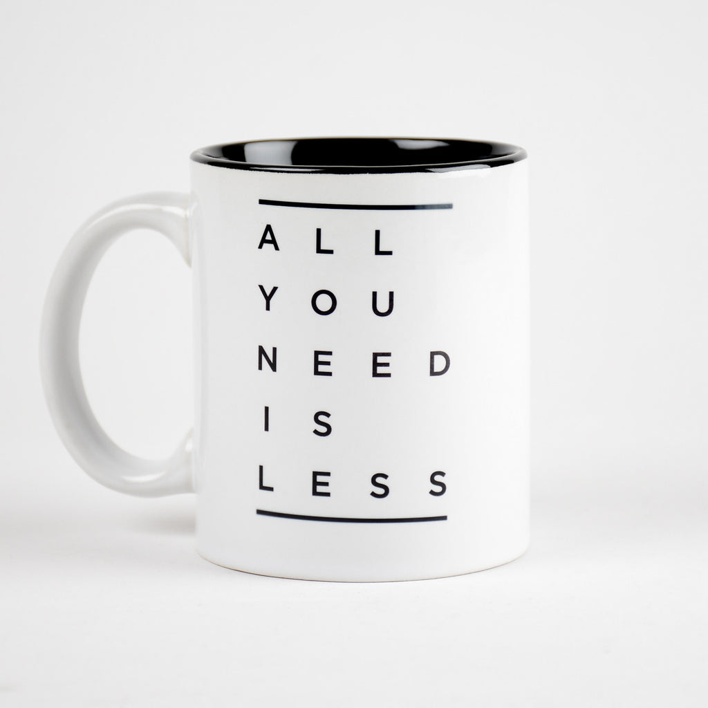 All You Need Is Less Coffee Mug (Inside Color)