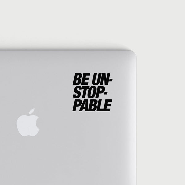 Be Unstoppable decal - Black