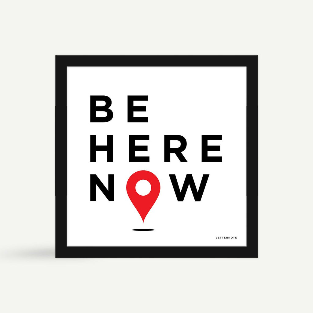 Be Here Now Framed Art - Square
