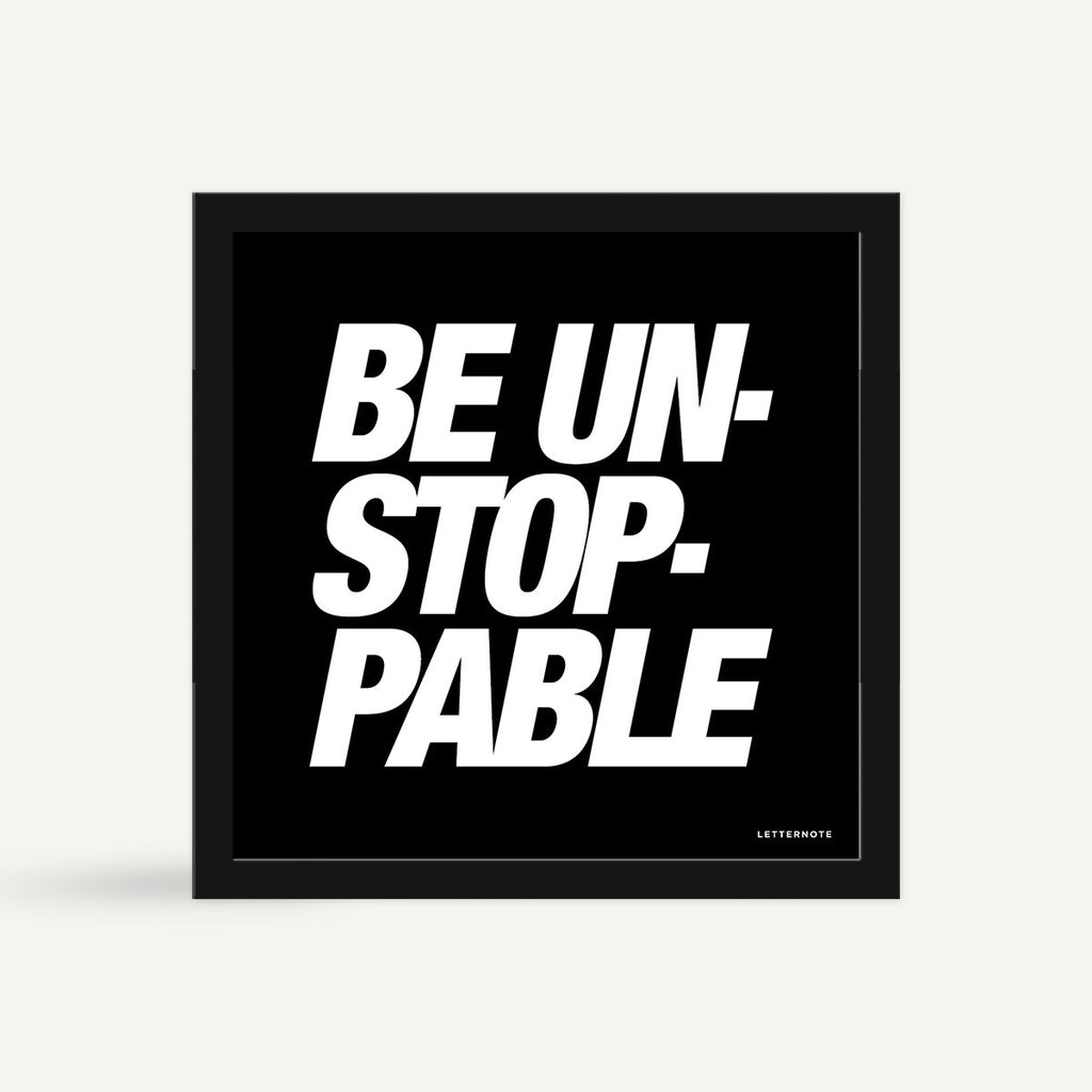 Be unstoppable Framed Art - Square