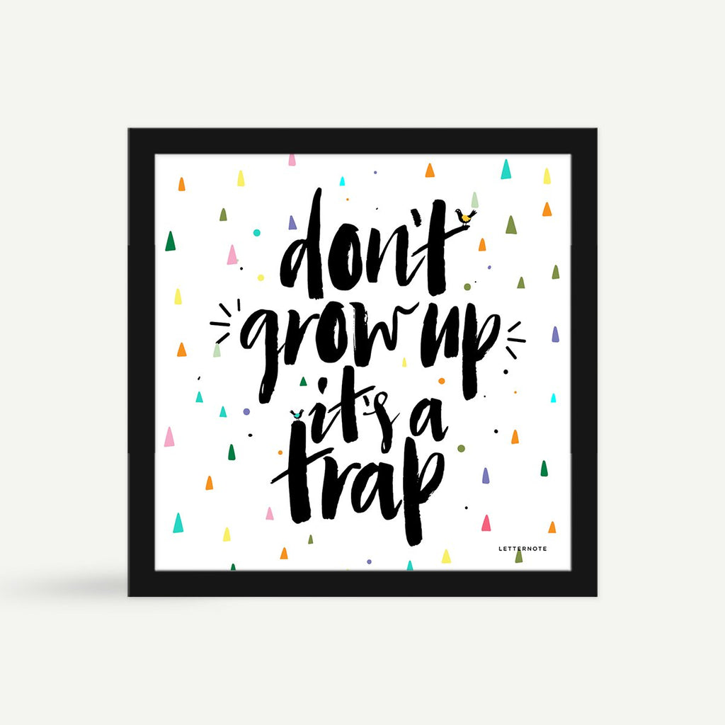 Don't Grow Up Framed Art - Square