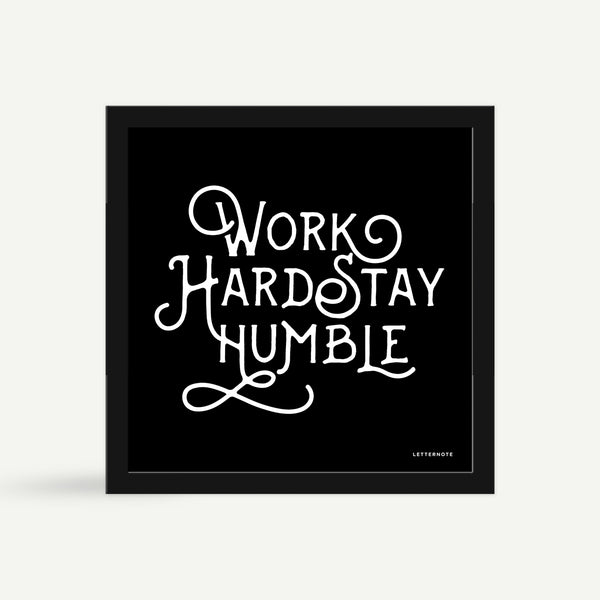 Work Hard Stay Humble Framed Art - Square