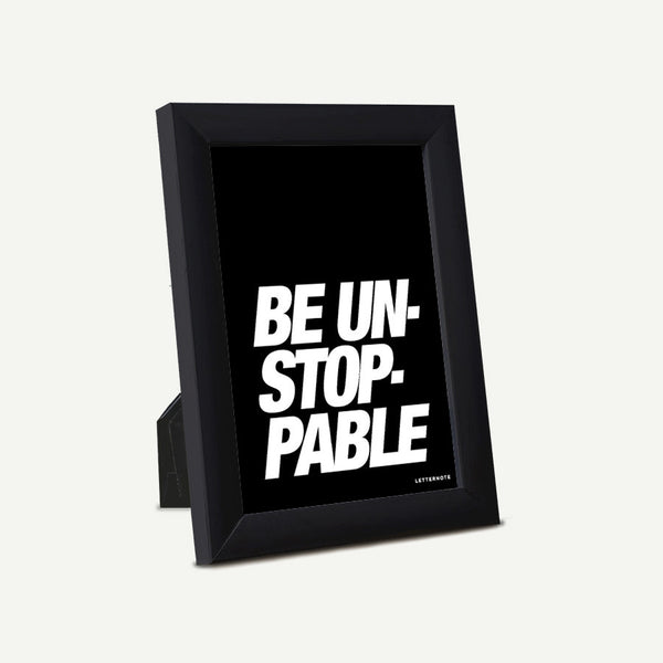 Be unstoppable Small Frame (5