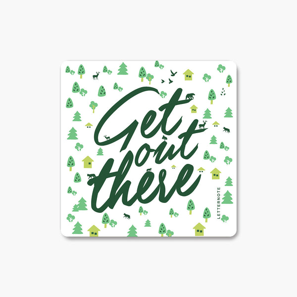 Get Out There - Fridge Magnet