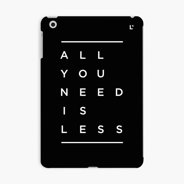 All You Need Is Less iPad Mini 2 Cover