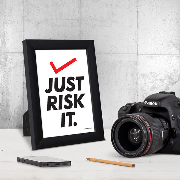 Just Risk It Small Frame (5