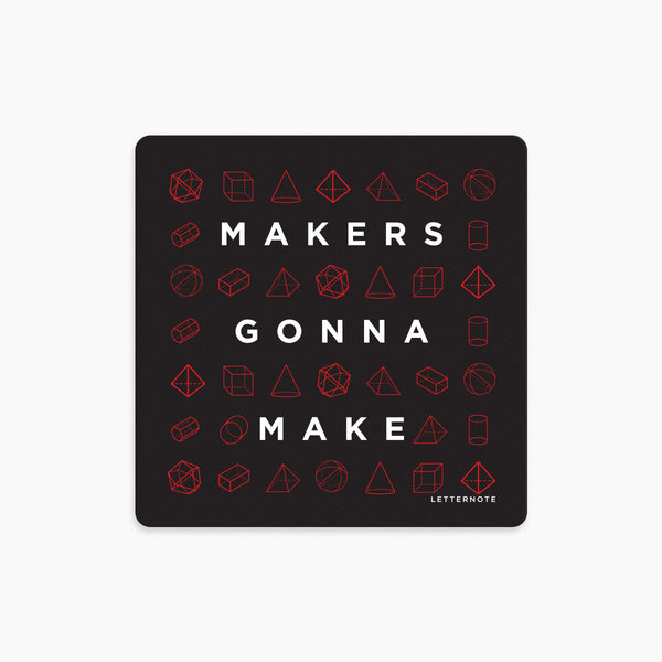Makers Gonna Make - Fridge Magnet