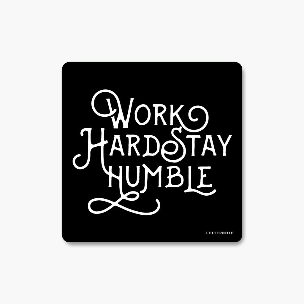 Work Hard Stay Humble - Fridge Magnet