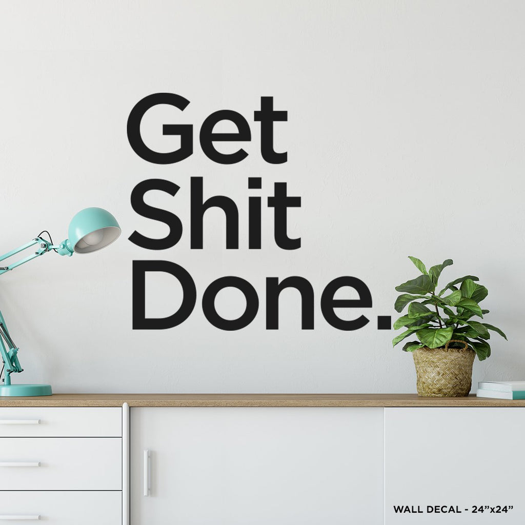 Get Shit Done Wall Decal