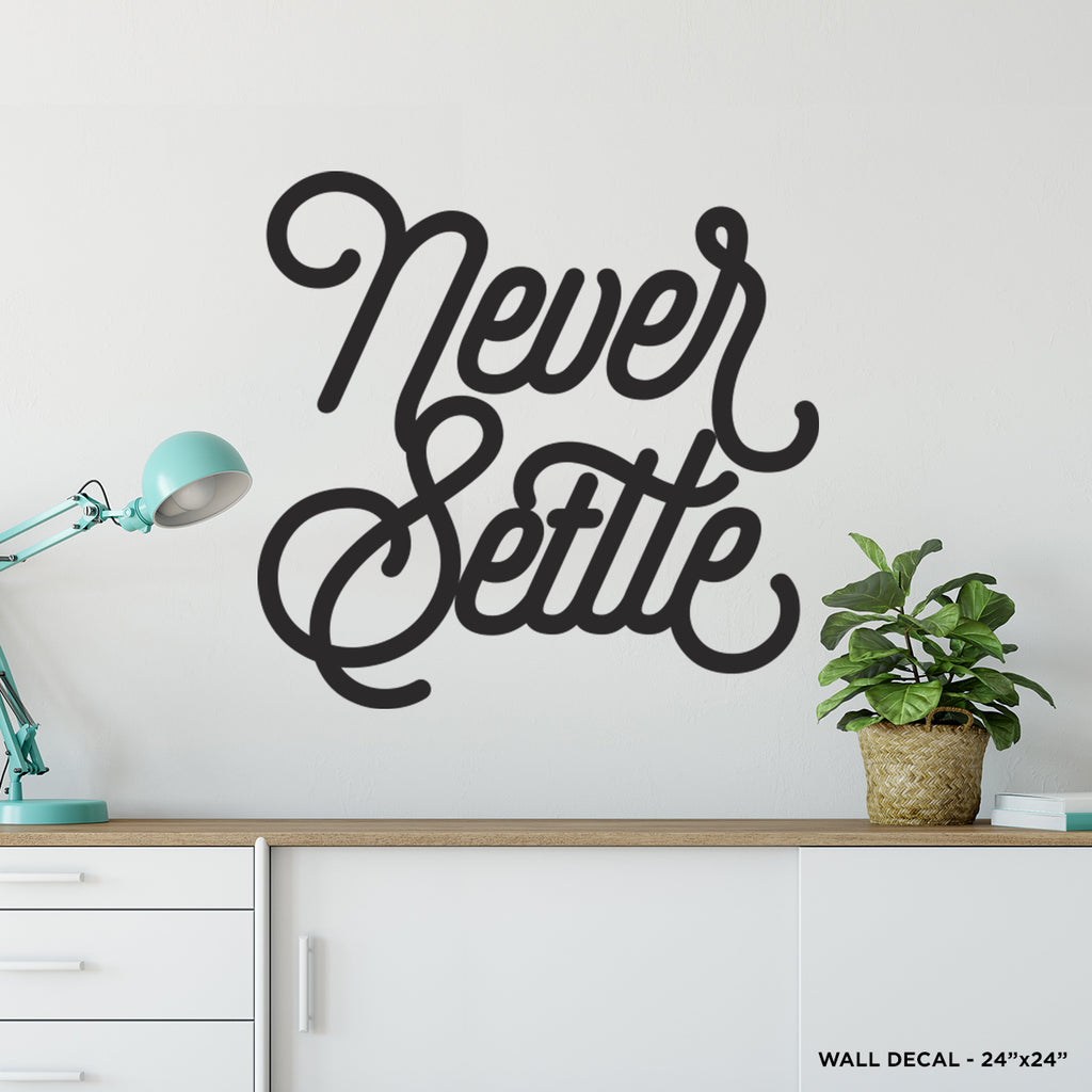 Never Settle Wall Decal