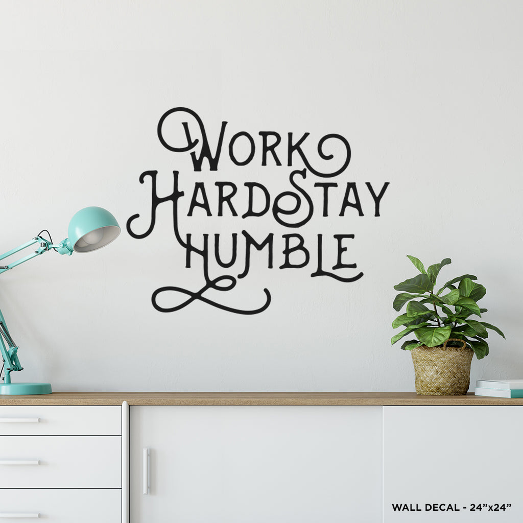 Work Hard Stay Humble Wall Decal