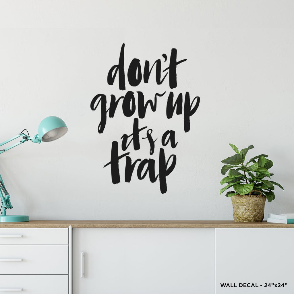 Do Not Grow Up Wall Decal