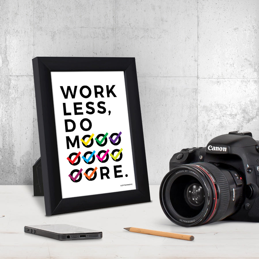 Work Less Do More Small Frame (5