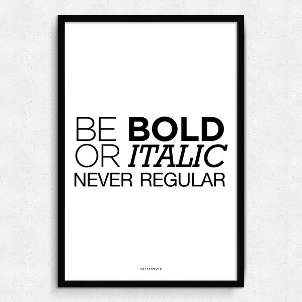 Be Bold Framed Art
