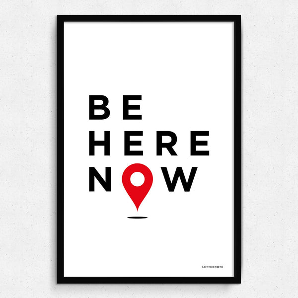 Be Here Now Framed Art