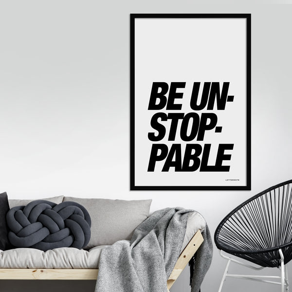 Be unstoppable Framed Art