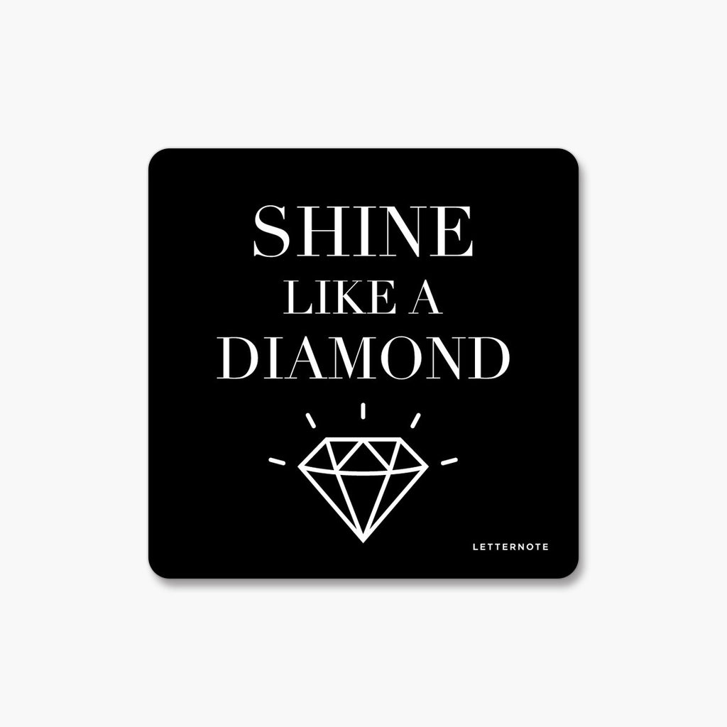 Shine Like a Diamond - Fridge Magnet