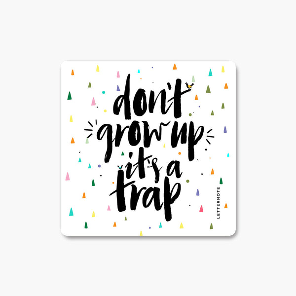 Don't Grow Up - Fridge Magnet