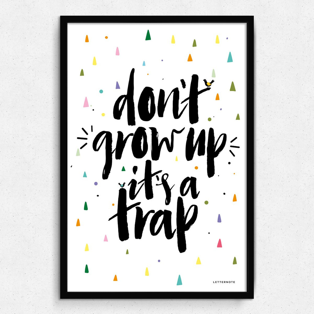 Don't Grow Up Framed Art