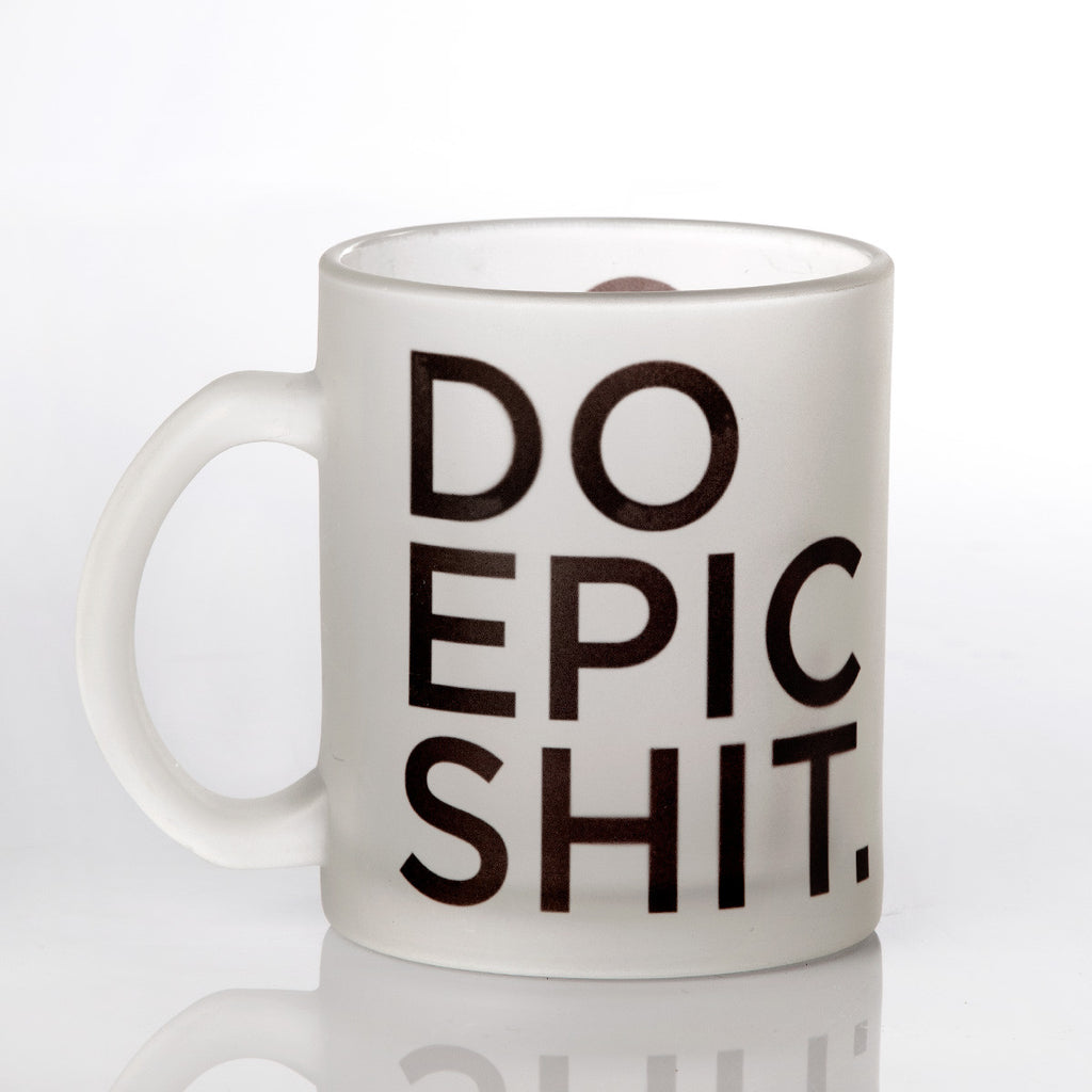 Do Epic Shit Frosted Mug
