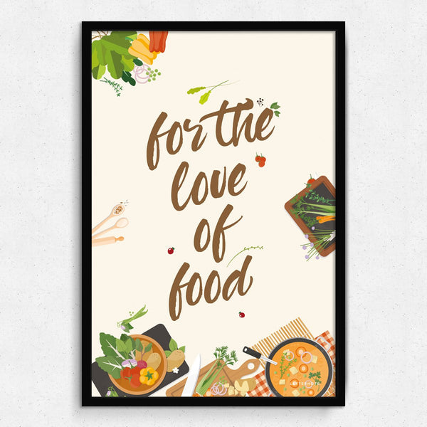 For The Love of Food Framed Art