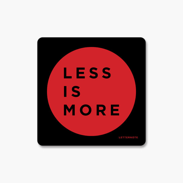 Less is more - Fridge Magnet