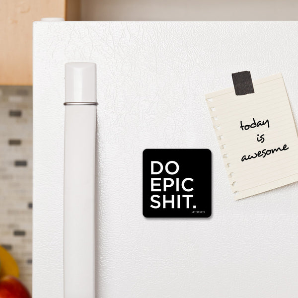 Do Epic Shit - Fridge Magnet - LetterNote - 2